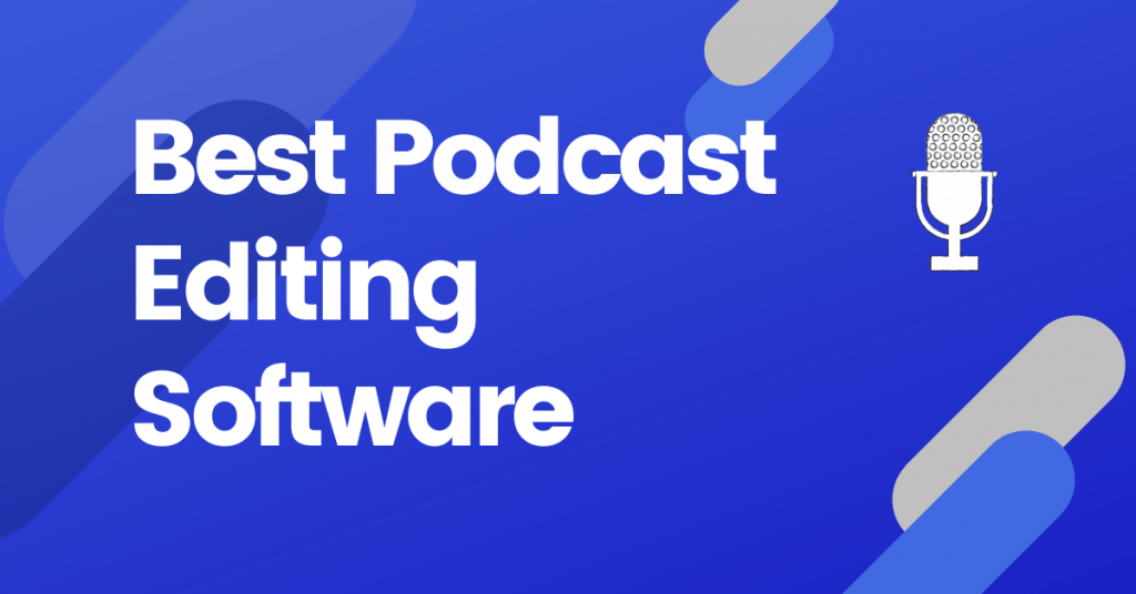 Best Podcast Editing Software Tools