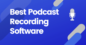 Best Podcast Recording Software Tools Mac and PC