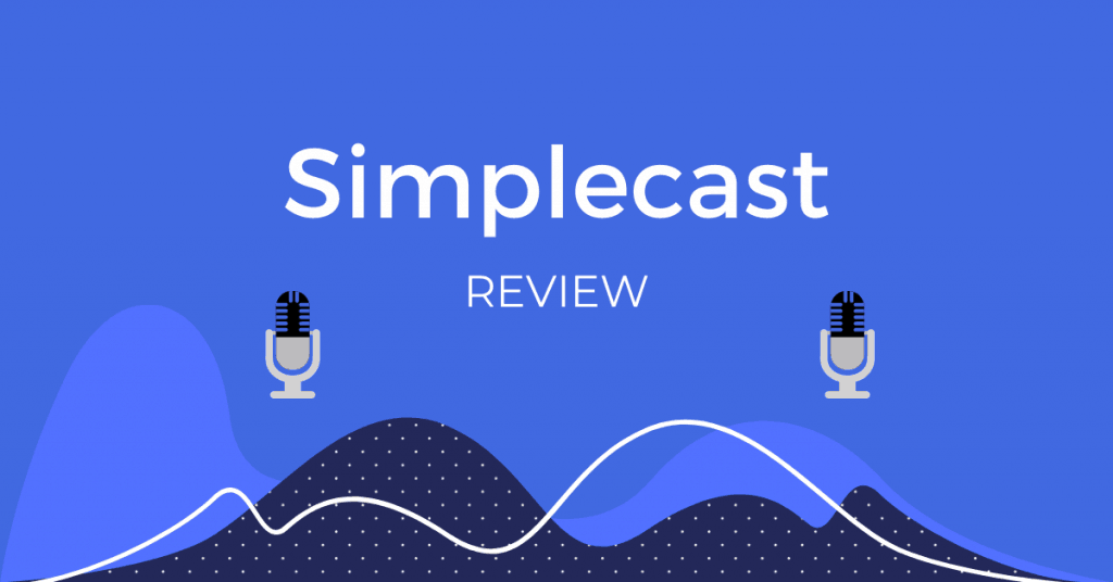 Simplecast Podcast Hosting Platform Review