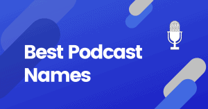 Best Podcast Names Ideas