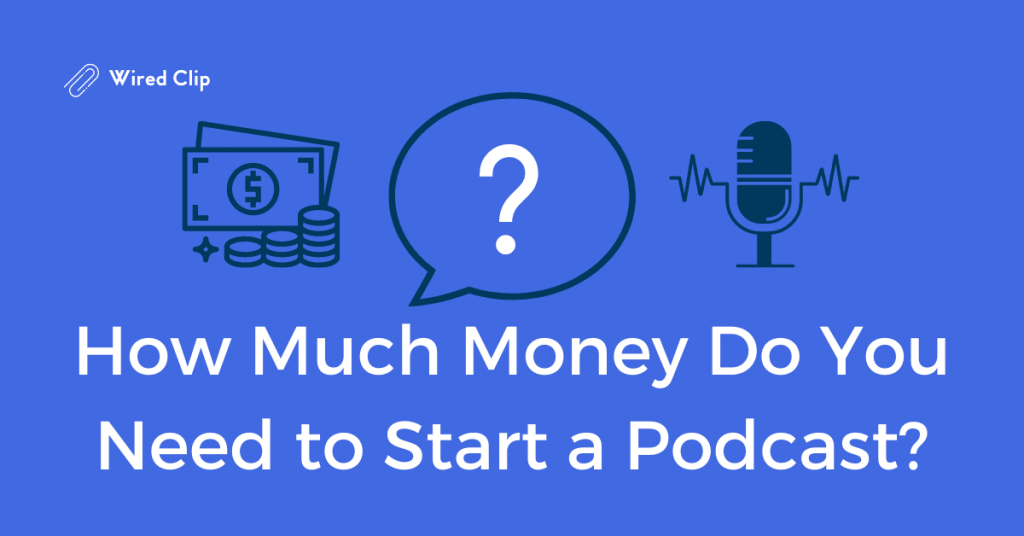 how much money to start a podcast