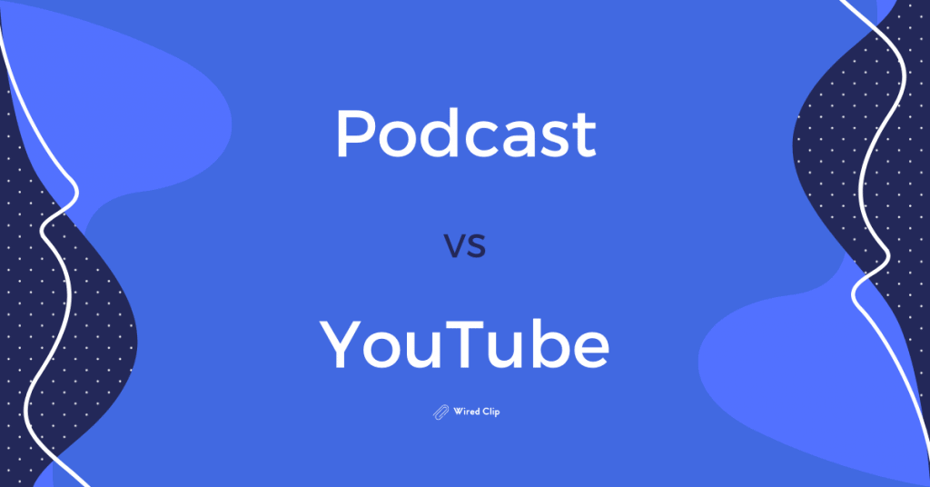 Podcast Vs YouTube