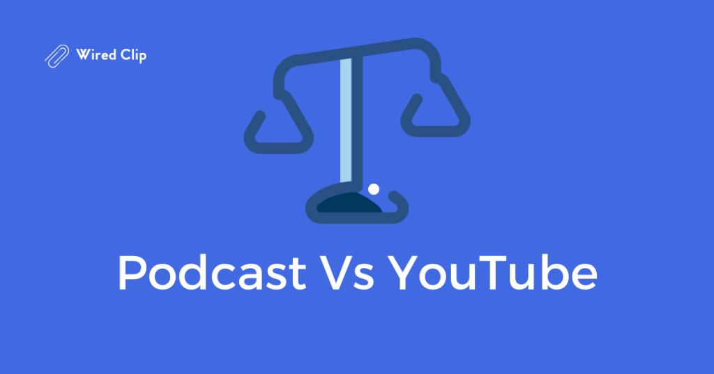 Podcasting Vs YouTube