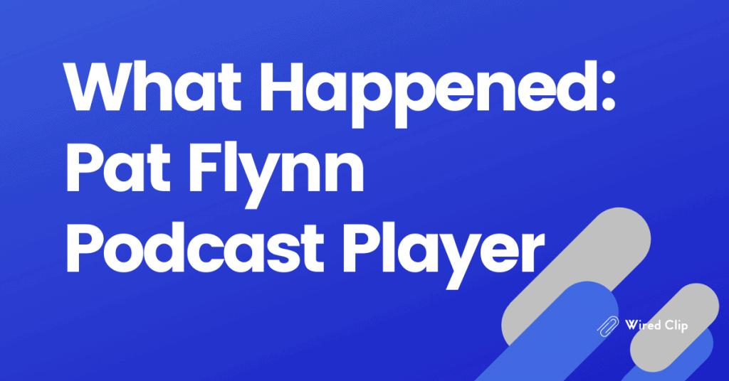 Pat Flynn podcast player