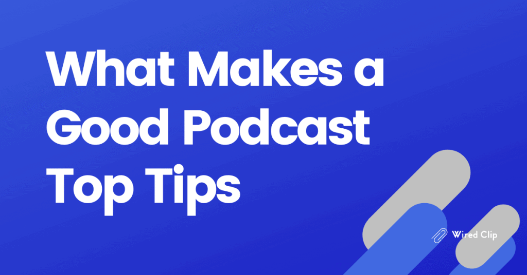 Podcast Tips How to make a good podcast