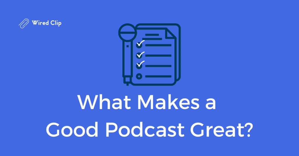 What makes a good podcast great Wired Clip