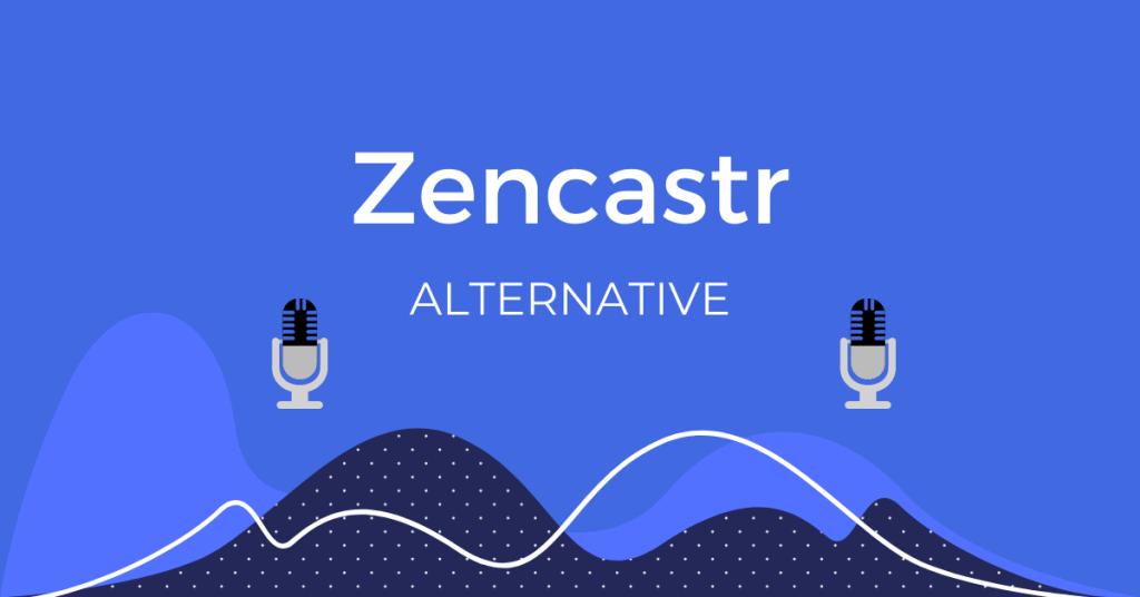 Zencastr Alternatives