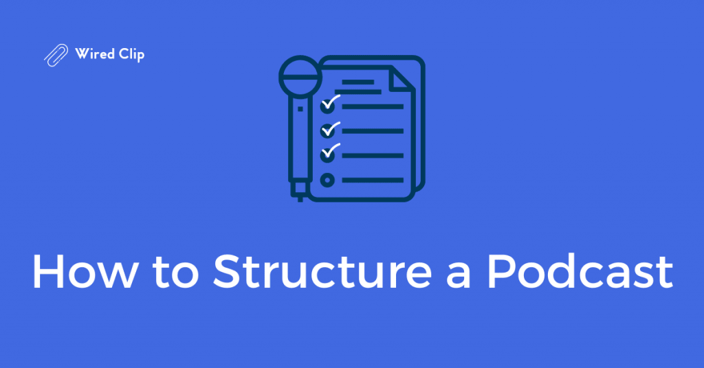 How to structure a podcast