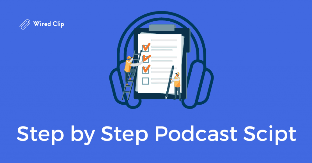 Step by Step Podcast script template