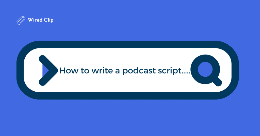 Tips for writing a podcast script