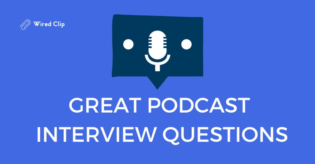 Podcast Questions